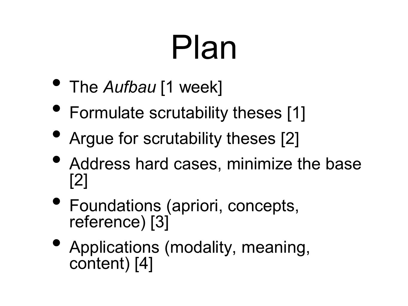 Plan The Aufbau [1 week] Formulate scrutability theses [1]